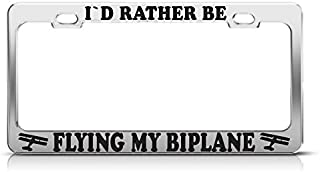 RATHER BE FLYING MY BIPLANE STEEL HEAVY DUTY CHROME License Plate Frame Tag