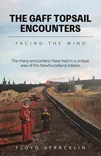 The Gaff Topsail Encounters: Facing the Wind (English Edition)