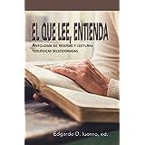 El que lee, entienda: Antología de reseñas y lecturas teológicas seleccionadas (Spanish Edition)