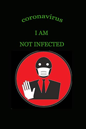 i am not infected: 6' x 9' (15.24 x 22.86 cm) 100 pages (first one)