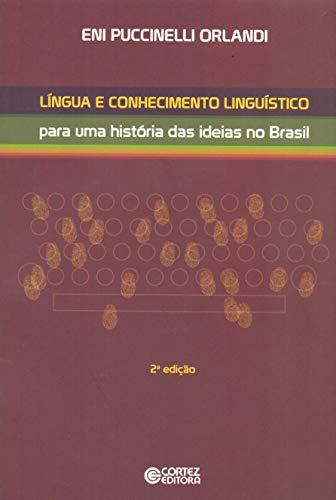 Língua e conhecimento linguístico: para uma história das ideias no Brasil