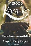 Método Kora-ki, chamanismo para una vida fácil