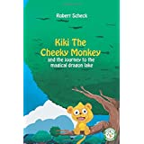 Kiki the Cheeky Monkey: and the journey to the magical dragon lake