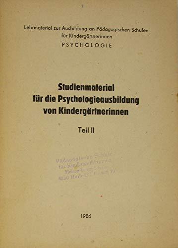 Studienmaterial für die Psychologieausbildung von Kindergärtnerinnen (Teil 2)