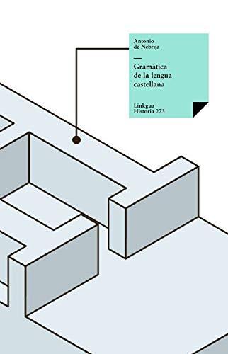 Gramática de la lengua castellana (Historia-Lenguas nº 273) eBook: de Nebrija, Antonio: Amazon.es: Tienda Kindle