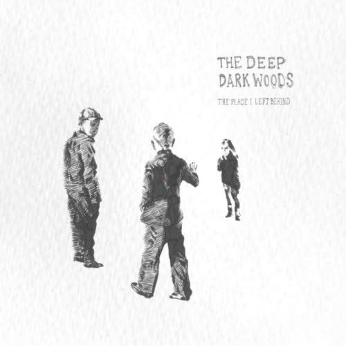 The Deep Dark Woods