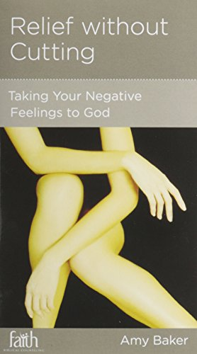 Relief without Cutting: Taking Negative Feelings to God