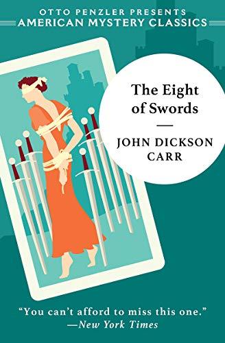 The Eight of Swords: A Dr. Gideon Fell Mystery