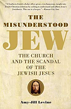 Paperback The Misunderstood Jew : The Church and the Scandal of the Jewish Jesus Book