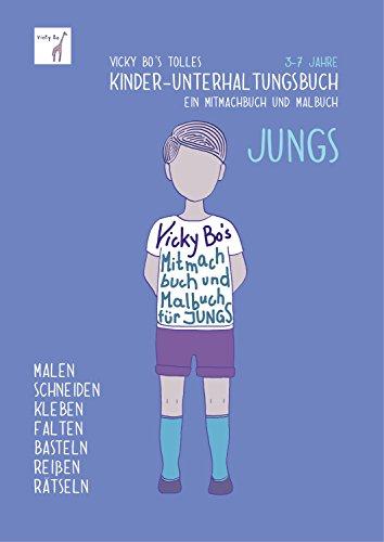 Kinder-Unterhaltungsbuch - Jungs. Mitmachbuch und Malbuch. 3-7 Jahre: Mitmachbuch, Malbuch, Ausmal-, Kreativ-, Kritzel-, und Beschäftigungs-Buch. ... Kindergarten, Zahnfee. Ab 3 bis 7 Jahre