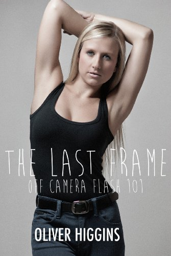 The Last Frame; Off Camera Flash 101 (English Edition)