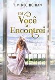 Em Você Me Encontrei (Portuguese Edition)
