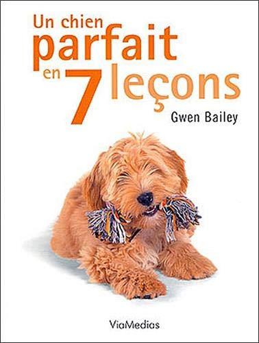 Un chien parfait en 7 leçons