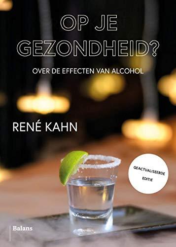 Op je gezondheid?: Over de effecten van alcohol