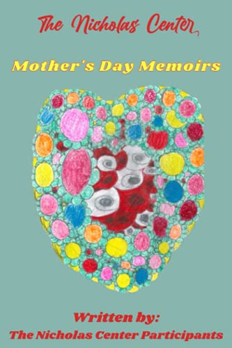 The Nicholas Center Presents: Mother#039s Day Memoirs