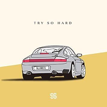 Try So Hard