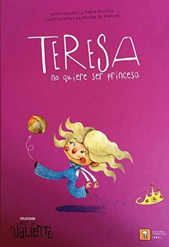 TERESA NO QUIERE SER PRINCESA: 2 (Ande yo valiente)