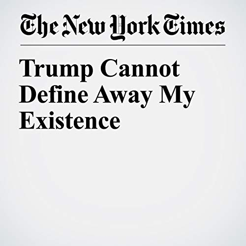 Trump Cannot Define Away My Existence audiobook cover art