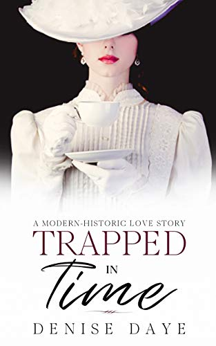 Compare Textbook Prices for Trapped in Time: A Modern-Historic Love Story Time Travel  ISBN 9781734317299 by Daye, Denise,Daye, Denise