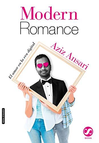 MODERN ROMANCE, El amor en la era digital (Spanish Edition)