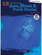 12 Medium-Easy Jazz, Blues & Funk Etudes: B-Flat Tenor Saxophone: B-Flat Clarinet and Soprano Saxophone (Belwin Play-Along) (Mixed media product) - Common