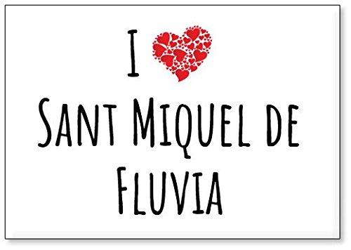 Mundus Souvenirs - Amo Sant Miquel de Fluvia, Imán para Nevera (diseño 2)