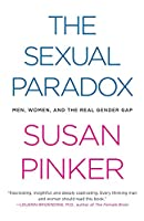 The Sexual Paradox: Men, Women and the Real Gender Gap