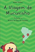 A viagem de Mucuvinha: Rumo ao fim do mundo (As aventuras de Mucuvinha) (Portuguese Edition)