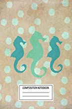 Composition Notebook: Animals Seahorse Trio And Polka Dots Seascapes Wide Ruled Note Book, Diary, Planner, Journal for Writing