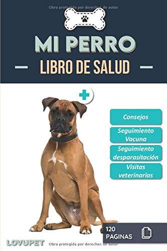 Libro de Salud - Mi Perro: Folleto de salud y seguimiento para perros | Bóxer | 120 páginas | Formato 15.24 x 22.86 cm