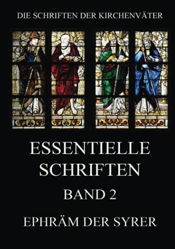 Essentielle Schriften, Band 2 (Die Schriften der Kirchenväter, Band 54)