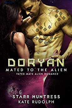 Doryan: Fated Mate Alien Romance (Mated to the Alien Book 9) by [Kate Rudolph, Starr Huntress]