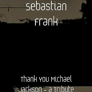 Thank You Michael Jackson - A Tribute