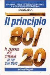 Il principio 80/20. Il segreto per ottenere di più con meno