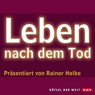 Leben nach dem Tod                   Autor:                                                                                                                                 Rainer Holbe                               Sprecher:                                                                                                                                 Rainer Holbe                      Spieldauer: 1 Std. und 10 Min.     34 Bewertungen     Gesamt 4,0