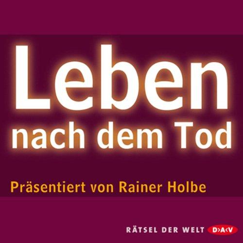 Leben nach dem Tod                   Autor:                                                                                                                                 Rainer Holbe                               Sprecher:                                                                                                                                 Rainer Holbe                      Spieldauer: 1 Std. und 10 Min.     35 Bewertungen     Gesamt 4,0