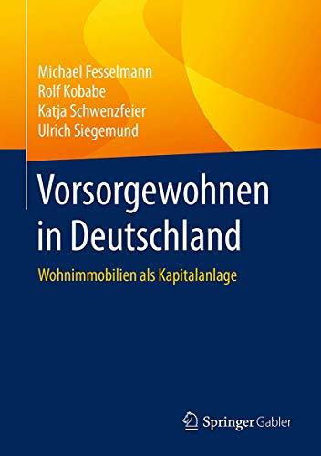 Vorsorgewohnen in Deutschland: Wohnimmobilien als Kapitalanlage