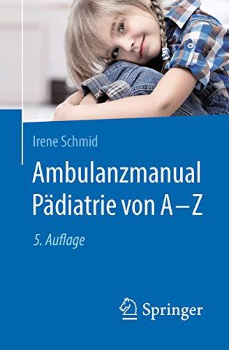 Ambulanzmanual Pädiatrie von A-Z