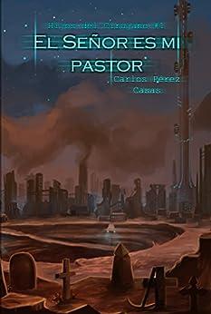 El Señor es mi pastor: ciencia ficción distópica sobre minería espacial de [Carlos P. Casas, Brissinge Shadowmoon]