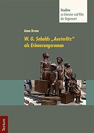 """W. G. Sebalds """"Austerlitz"""" als Erinnerungsroman"""