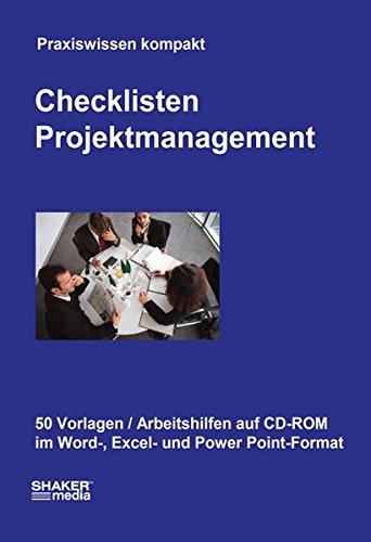 Checklisten Projektmanagement: 50 Vorlagen und Arbeitshilfen auf CD-ROM im Word-, Excel und Powerpoint-Format