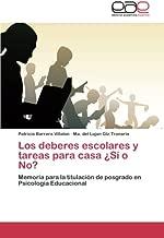 Los deberes escolares y tareas para casa ¿Sí o No?: Memoria para la titulación de posgrado en Psicología Educacional (Spanish Edition)