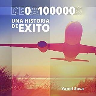 De $0 a $100,000: ¡Una Historia de Éxito! [From $0 to $100,000: A Success Story!] audiobook cover art