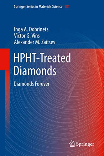 HPHT-Treated Diamonds: Diamonds Forever (Springer Series in Materials Science, 181, Band 181)