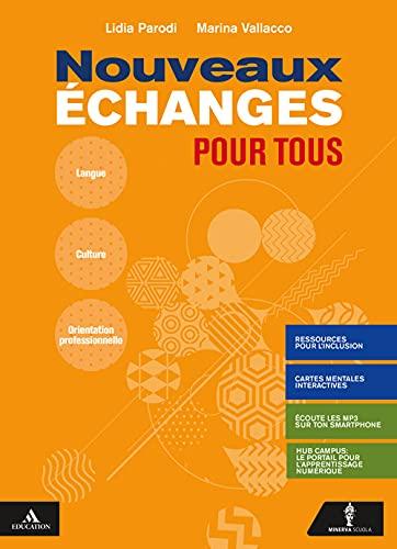 Nouveaux Échanges pour tous. Per il biennio delle Scuole superiori. Con e-book. Con espansione online. Con CD-Audio