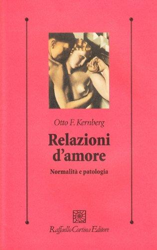 Relazioni d'amore. Normalità e patologia