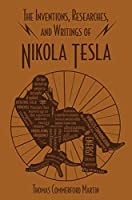 The Inventions, Researches, and Writings of Nikola Tesla (Word Cloud Classics)