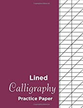 Lined Calligraphy Practice Paper: Calligraphy Practice Paper Workbook: Handwriting And Hand Lettering Practice Notepad Slanted Grid Paper Calligraphy  For Beginners ( Slanted Calligraphy Paper) Vol 5.