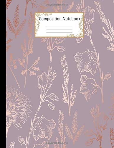 Composition Notebook: Wide Ruled Lined Paper Notebook Journal: Elegant Rose Gold Floral Design Workbook for Adults Girls Kids Teens Students for Back ... Writing Notes   Large Size 8.5 X 11 Inches
