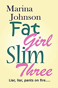 Fat Girl Slim Three  Liar liar pants on fire...